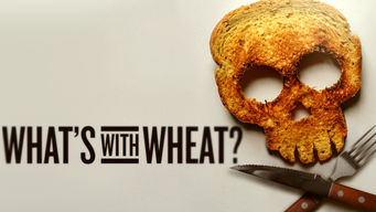 What's with Wheat on Netflix Canada