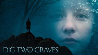Dig Two Graves on Netflix Canada